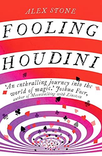 Fooling Houdini: Adventures in the World of Magic (English Edition)