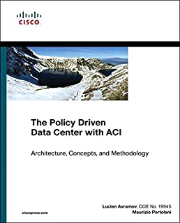 Policy Driven Data Center with ACI, The: Architecture, Concepts, and Methodology (Networking Technology) (English Edition)