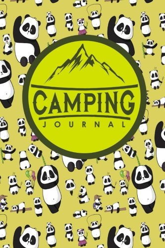 Camping Journal: Camping Journals To Write In, Camping Log Notebook, Camper Journal, Camping Diary, Cute Panda Cover