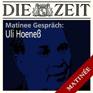Uli Hoeneß (ZEIT Matinee Gespräch) Titelbild