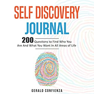 Self Discovery Journal     200 Questions to Find Who You Are and What You Want in All Areas of Life               Written by:                                                                                                                                 Gerald Confienza                               Narrated by:                                                                                                                                 Dean Eby                      Length: 1 hr and 15 mins     Not rated yet     Overall 0.0