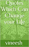 Quotes Which Can Change your Life: 1 (English Edition)
