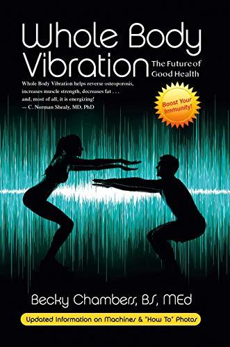 Whole Body Vibration: The Future of Good Health