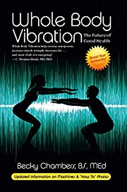 Whole Body Vibration: The Future of Good Health