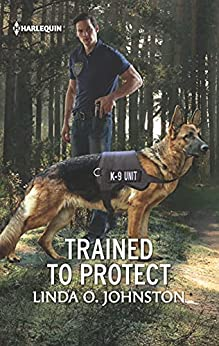 Trained To Protect (K-9 Ranch Rescue Book 2) by [Linda O. Johnston]