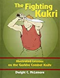 Best Kukris - The Fighting Kukri: Illustrated Lessons on the Gurkha Review