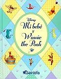 Mi bebé y Winnie the Pooh (Libros de lujo Winnie the Pooh)