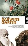 Darwins Garten: Leben und Entdeckungen des Naturforschers Charles Darwin und die moderne Biologie