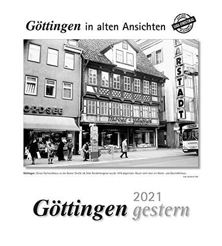 Göttingen gestern 2021: Göttingen in alten Ansichten
