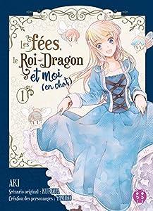Les fées, le Roi-Dragon et moi (en chat) Edition simple Tome 1