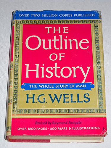 The Outline of History, The whole Story of Man. Volumes I & II