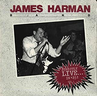 James Harman Band: Strictly 'Live' in '85'!