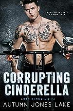 Corrupting Cinderella (Lost Kings MC Book 2)