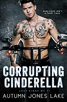 Corrupting Cinderella (Lost Kings MC Book 2) by [Autumn Jones Lake]