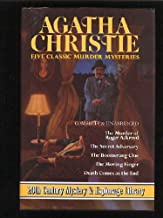 Five Classic Murder Mysteries: (The Murder of Roger Ackroyd / The Secret Adversary / The Boomerange Clue / The Moving Fing...