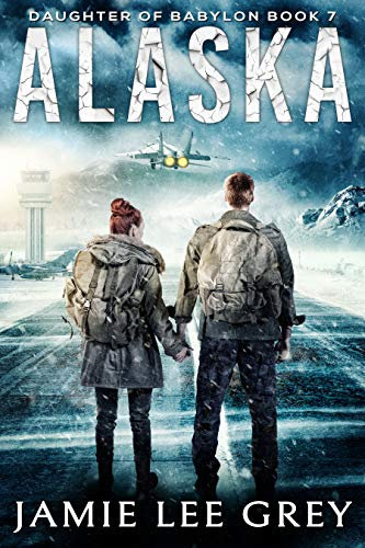 Daughter of Babylon, Book 7: Alaska by [Jamie Lee Grey]