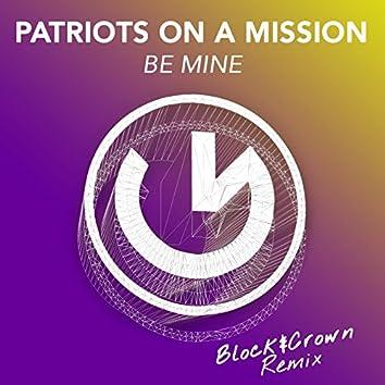 Be Mine (Block & Crown Club Mix)