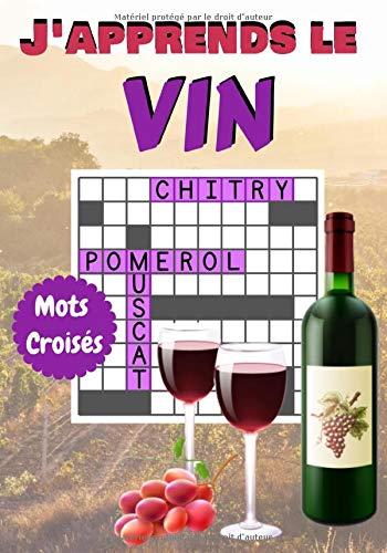 J'apprends le Vin Mots Croisés: Mots croisés | S'amuser avec le Vin et les mots | Cahier de jeux pour adultes |