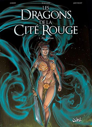 Les Dragons de la cité rouge T01: Alec Deraan