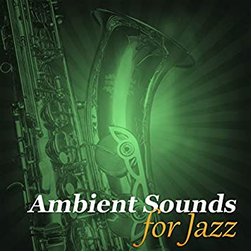Ambient Sounds for Jazz – Sweet Piano Jazz, Listening Jazz