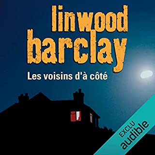 Les voisins d'à côté                   By:                                                                                                                                 Linwood Barclay                               Narrated by:                                                                                                                                 François Tavares                      Length: 12 hrs and 12 mins     Not rated yet     Overall 0.0