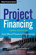 Project Financing: Asset-Based Financial Engineering 3rd by Finnerty, John D. (2013) Hardcover