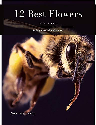 12 Best Flowers: for Bees (English Edition)
