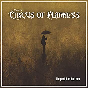 Guto's Circus Of Madness - Timpani And Guitars