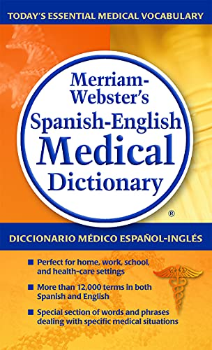 Merriam-Webster's Spanish-English Medical Dictionary, Newest Edition (Spanish and English Edition)