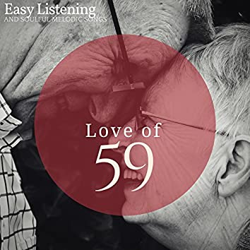 Love Of 59 - Easy Listening And Soulful Melodic Songs
