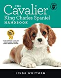The Cavalier King Charles Spaniel Handbook: The Essential Guide to Cavaliers (Canine Handbooks)