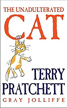 The Unadulterated Cat by Terry Pratchett(2002-09-01)
