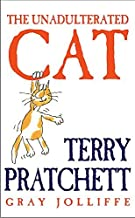 (The Unadulterated Cat) By Terry Pratchett (Author) Hardcover on (Sep , 2004)