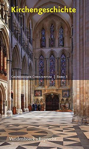 Kirchengeschichte (Grundwissen Christentum, Band 3)