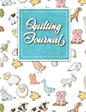 Quilting Journal: Quilt Journal Planner, Quilt Pattern Books, Quilting Daily, Cute Farm Animals