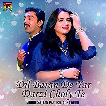 Dil Baran De Yar Darzi Choly Te - Single