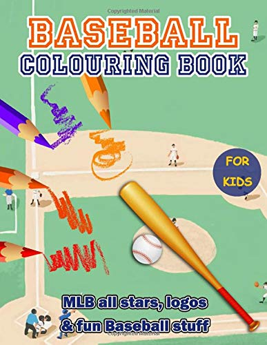 Baseball Colouring Book: An awesome gift for MLB, baseball fans with 35+ high quality illustrations of all-star players, logo and fun stuff