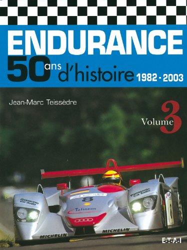 Endurance 50 ans d'histoire : Volume 3, 1982-2003