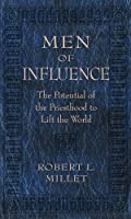 Men of Influence: The Potential of the Priesthood to Lift the World 1606410954 Book Cover
