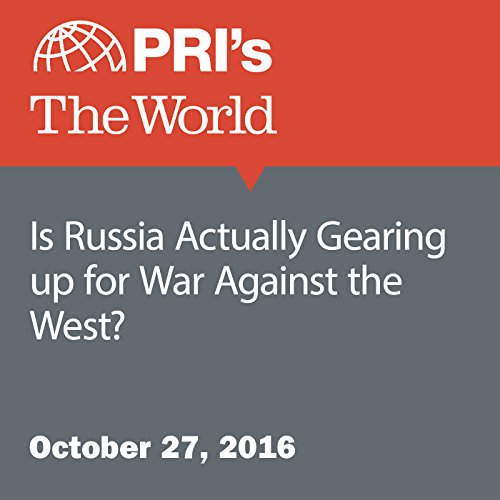 Is Russia Actually Gearing up for War Against the West? audiobook cover art