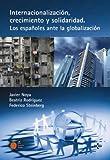 Internacionalización, crecimiento y solidaridad: Los españoles ante la globalización (Ciencia Política - Semilla Y Surco - Serie De Ciencia Política)