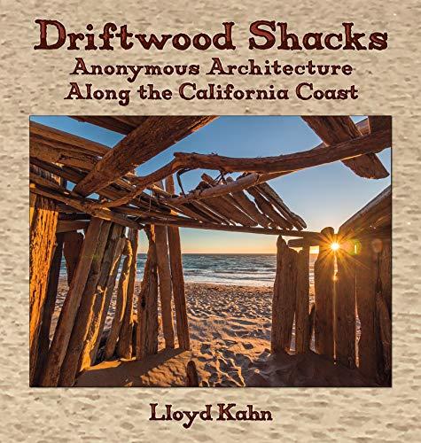 Driftwood Shacks: Anonymous Architecture Along the California Coast (The Shelter Bookshelf Book 1) (English Edition)