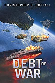Debt of War (The Embers of War Book 3) by [Christopher G. Nuttall]