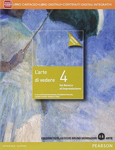 Arte di vedere. Ediz. gialla. Per le Scuole superiori. Con e-book. Con espansione online: 4