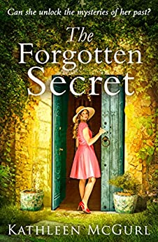 The Forgotten Secret: A heartbreaking and gripping historical novel for fans of Kate Morton by [Kathleen McGurl]