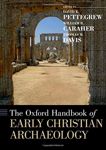 Compare Textbook Prices for The Oxford Handbook of Early Christian Archaeology Oxford Handbooks Illustrated Edition ISBN 9780199369041 by Pettegrew, David K.,Caraher, William R.,Davis, Thomas W.