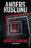 Geburtstagskind: Kriminalroman von Anders Roslund
