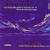 Mendelssohn;3 Preludes&Fugu
