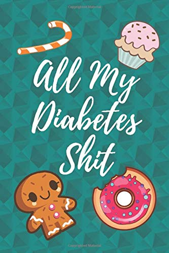 All My Diabetes Shit log book: Blood Sugar level Log Book. Daily (One Year) Glucose Tracker 100 pages premium design