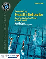 Essentials of Health Behavior: Social and Behavioral Theory in Public Health (Essential Public Health)